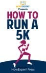 How To Run A 5K Race Your Step-By-Step Guide To Running A 5K Faster