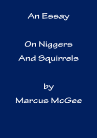 An Essay on Niggers and Squirrels book