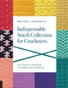 Melissa Leapmans Indispensable Stitch Collection For Crocheters