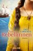 Iny Lorentz - Die Rebellinnen Grafik