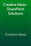 Creative Ideas - SharePoint Solutions