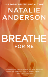 Breathe for Me (Be for Me: Xander) - Natalie Anderson book summary