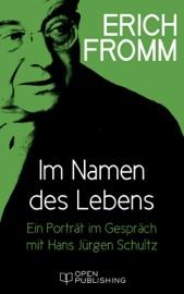 Im Namen des Lebens. Ein Porträt im Gespräch mit Hans Jürgen Schultz PDF Download