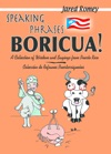Speaking Phrases Boricua A Collection Of Wisdom And Sayings From Puerto Rico