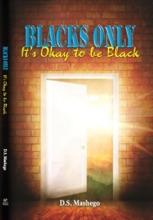 Blacks Only: It's Okay To Be Black