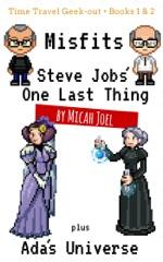 Misfits: Steve Jobs' One Last Thing plus Ada's Universe