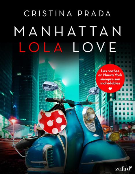 Manhattan Lola Love por Cristina Prada