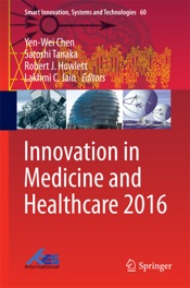 Download and Read Online Innovation in Medicine and Healthcare 2016