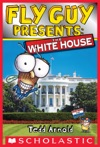 Scholastic Reader Level 2 Fly Guy Presents The White House