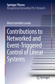 Contributions To Networked And Event Triggered Control Of Linear Systems