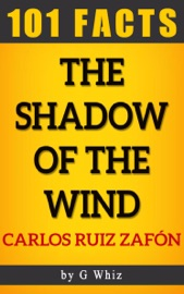 THE SHADOW OF THE WIND – 101 AMAZING FACTS
