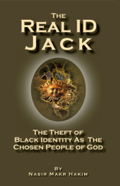 The Real ID Jack: The Theft of Black Identity as the Chosen People of God book
