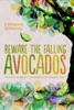 Beware The Falling Avocados