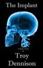 Troy Dennison - The Implant ilustraciГіn
