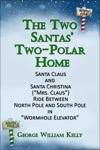 The Two Santas Two-Polar Home Santa Claus And Santa Christina Mrs Claus Ride Between North Pole And South Pole In Wormhole Elevator