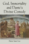 God Immortality And Dantes Divine Comedy - A Search For The Meaning Of Life