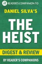 The Heist: A Novel By Daniel Silva I Digest & Review