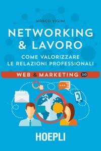Networking & Lavoro da Marco Vigini
