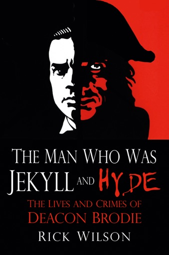 The Man Who Was Jekyll and Hyde - Rick Wilson