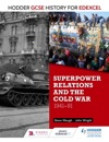 Hodder GCSE History For Edexcel Superpower Relations And The Cold War 1941-91