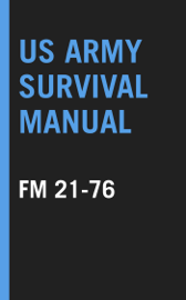 US Army Survival Manual: FM 21-76