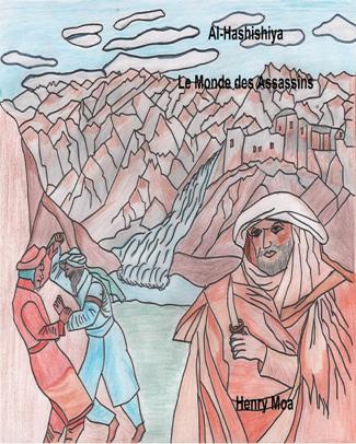 Al-Hashishiya Le Monde des Assassins - Henry Moa