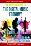 DIY Musicians Guide To The Digital Music Economy