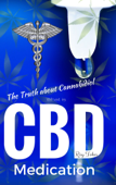 What is CBD: The Truth about Cannabidiol - Medication