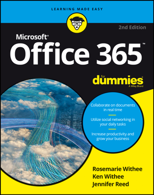 Office 365 for Dummies - Rosemarie Withee, Ken Withee & Jennifer Reed book