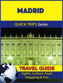Madrid Travel Guide Quick Trips Series