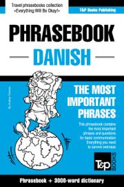 Danish Phrasebook: Phrasebook + 3000-Word Dictionary book