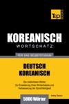 Wortschatz Deutsch-Koreanisch Fr Das Selbststudium 5000 Wrter