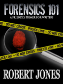 FORENSICS 101: A Friendly Primer for Writers