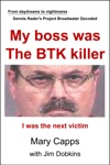 My Boss Was The BTK Killer