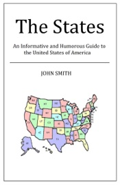 THE STATES: AN INFORMATIVE AND HUMOROUS GUIDE TO THE UNITED STATES OF AMERICA