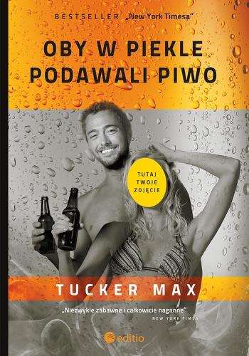 Tucker Max - Oby w piekle podawali piwo