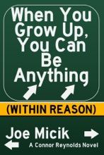 When You Grow Up, You Can Be Anything (Within Reason)