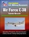 21st Century US Military Documents Air Force C-38 Courier Aircraft - Operations Procedures Aircrew Evaluation Criteria Aircrew Training Flying Operations