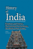 History of India, Kingdoms and Empires, The Coming of the Europeans, The British Empire in India Book Cover