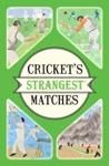 Crickets Strangest Matches