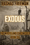 Exodus  The Wasteland Chronicles Book Six