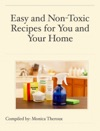 Easy And Non-Toxic Recipes For You And Your Home