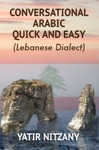 Conversational Arabic Quick And Easy Lebanese Dialect