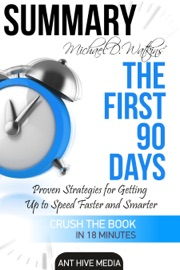 DOWNLOAD OF MICHAEL D WATKIN'S THE FIRST 90 DAYS: PROVEN STRATEGIES FOR GETTING UP TO SPEED FASTER AND SMARTER SUMMARY PDF EBOOK