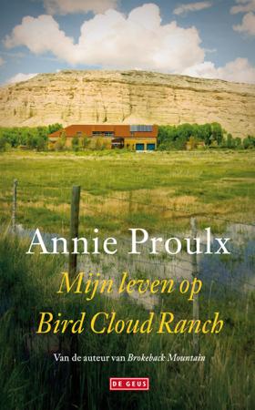 Mijn leven op Bird Cloud Ranch - Annie Proulx