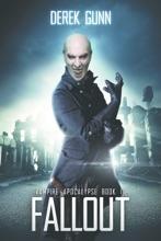 Vampire Apocalypse: Fallout (Book 3)