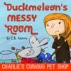 Duckmeleon's Messy Room