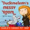 Duckmeleons Messy Room