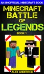 Minecraft Battle Of Legends Book 1 An Unofficial Minecraft Book