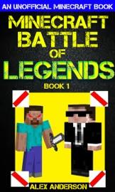 Minecraft Battle Of Legends Book 1 An Unofficial Minecraft Book